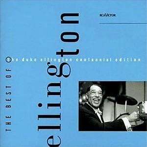 Duke Ellington: Best of the Duke Ellington Centennial Edition