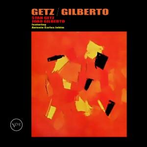 Stan Getz and Joao Gilberto, featuring Antonio Carlos Jobim: Getz/Gilberto